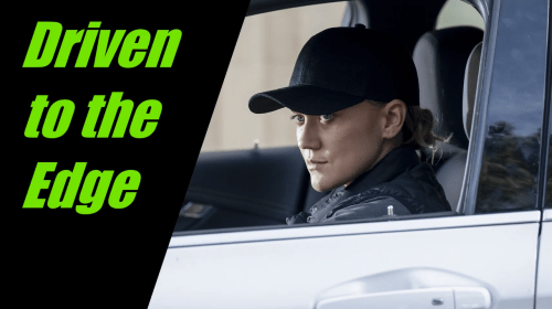 Lifetime Review: 'Driven to the Edge'