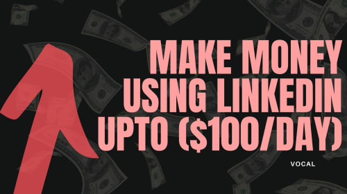 Earn money using LinkedIn(up to $100/day)