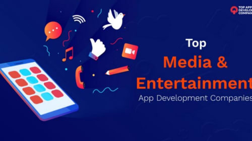List of Top Entertainment Mobile App Development Companies 2020