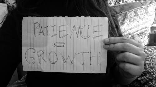Patience = Growth