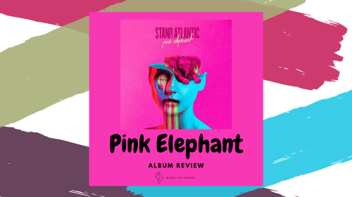 Album Review: 'Pink Elephant' by Stand Atlantic