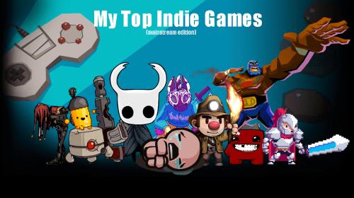My Top Indie Games