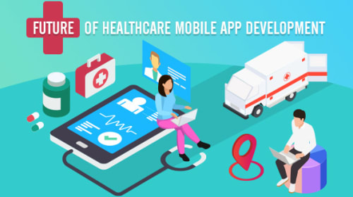Future of Healthcare Mobile App Development