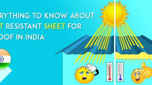 Everything to Know About Heat Resistant Sheet for a Roof in India