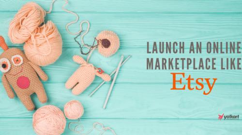 Start An Online Marketplace Like Etsy