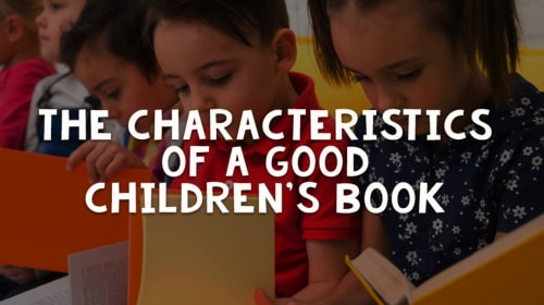 The Characteristics of a Good Children's Book