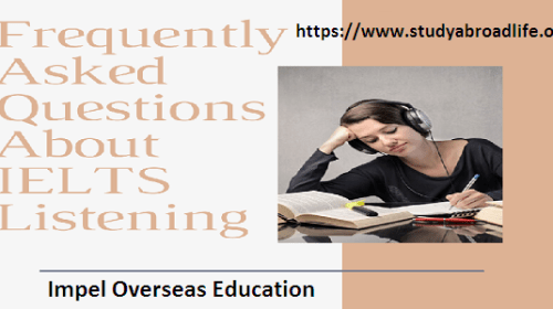 Frequently Asked Questions About IELTS Listening