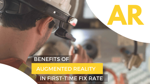 INCREASE FIRST-TIME FIX RATE WITH AR
