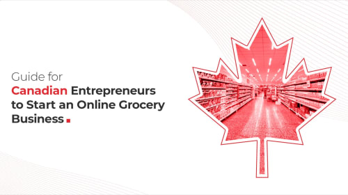 How to Start Online Grocery Business in Canada?