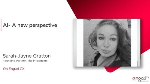 AI - A new perspective   Sarah Gratton   Engati CX