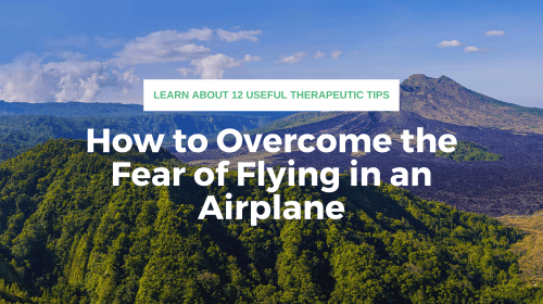 How to Overcome the Fear of Flying in an Airplane