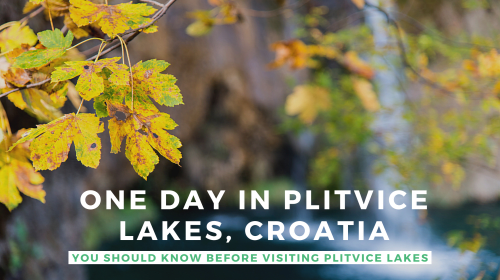 One Day in Plitvice Lakes, Croatia