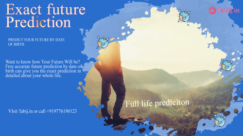 Exact Future Predictions: A Free Life Prediction by date of birth and time