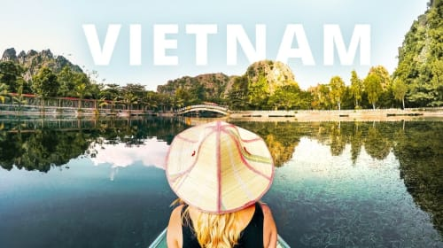 Backpacking Vietnam 2020 - Where To Go, Itineraries and Travel Tips