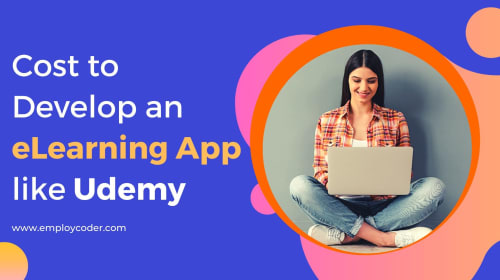 Cost-Effective Way to Build an eLearning App like Udemy