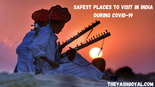 Safest Places To Visit In India During COVID-19