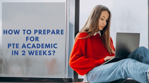 How to prepare for PTE Academic in 2 weeks?