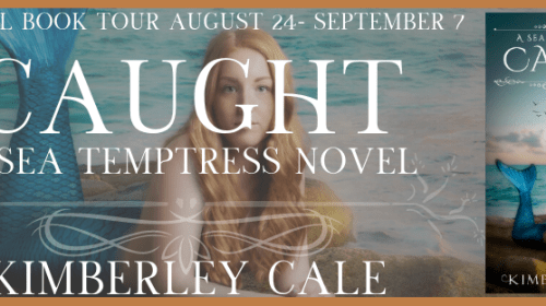 Caught: Sea Temptress Series Book One by Kimberley Cale