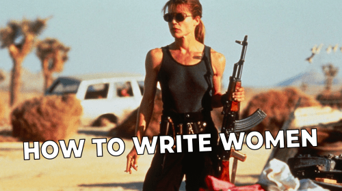 A Male Screenwriter's Guide to Writing Female Characters