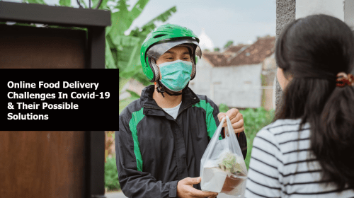 Online Food Delivery Challenges in COVID-19 and Their Possible Solutions