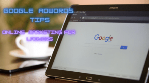 7 Google AdWords Tips for Lawyers for Winning More Clients