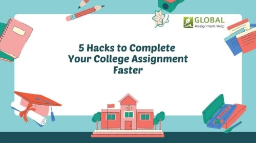 5 Hacks to Complete Your College Assignment Faster