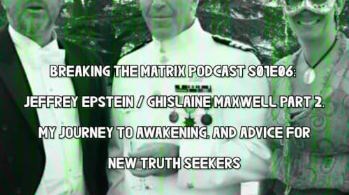 JEFFREY EPSTEIN / GHISLAINE MAXWELL PART 2, MY JOURNEY TO AWAKENING, AND ADVICE FOR NEW TRUTH SEEKERS
