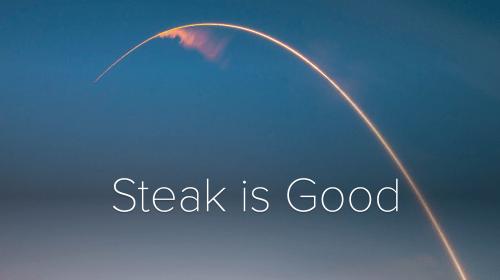 Steak is Good