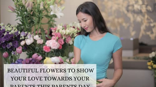 BEAUTIFUL FLOWERS TO SHOW YOUR LOVE TOWARDS YOUR PARENTS THIS PARENTS DAY