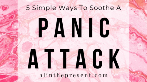 5 Simple Ways To Soothe A Panic Attack