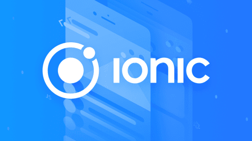 Why Developers Prefer Working on Ionic Framework in 2020