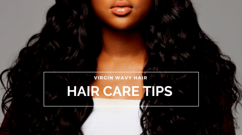 How To Take Care Of Virgin Wavy Hair Extensions
