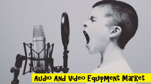 How Audio And Video Equipment Market to Set Phenomenal Growth