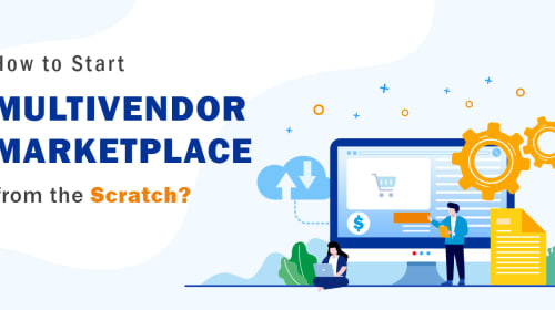 How to Start Multivendor Marketplace from the Scratch?