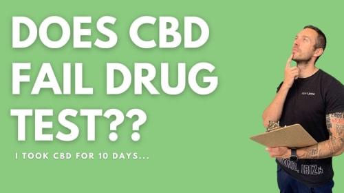 Does CBD fail a drugs test?