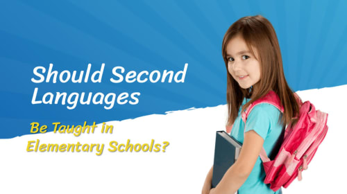 Should Second Languages Be Taught in Elementary Schools?