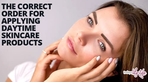 The Correct Order for Applying Daytime Skincare Products
