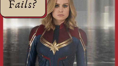 Captain Marvel Fails?