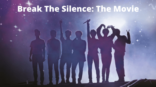 Break The Silence: The Movie Review