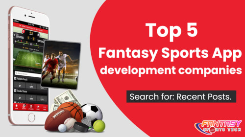 Top 5 Fantasy Sports App Development Companies in the Market that Providing ideal Features
