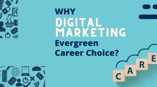 Why Digital Marketing Evergreen Career Choice