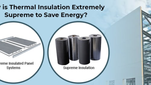 Why is Thermal Insulation Extremely Supreme to Save Energy?