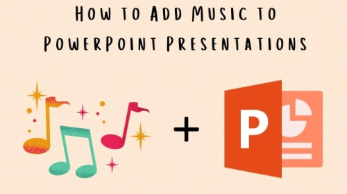 How to Add Music to PowerPoint Presentations