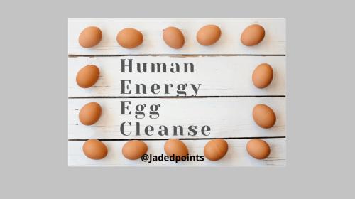 Human Energy Egg Cleanse