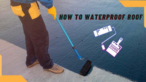 How To Waterproof Roof