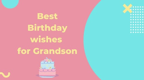 The best Birthday wishes for Grandson