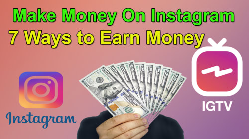 7 Ways to Earn Money on Instagram