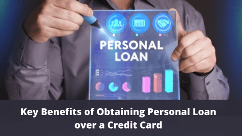 7 Key Benefits of Obtaining Personal Loan over a Credit Card!