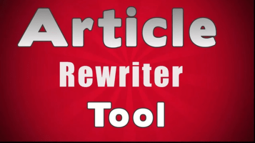 Article Rewriter Tool - How It Works and Tips to Use It Properly