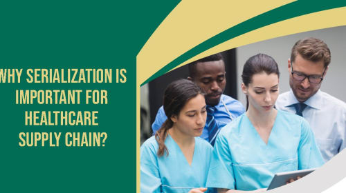 Why serialization is important for the healthcare supply chain?